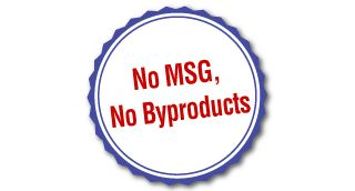 No MSG, No Byproducts